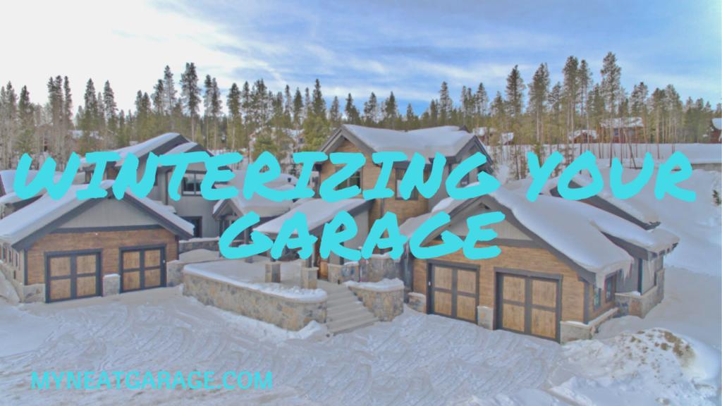 winterizing your garage, neat garage